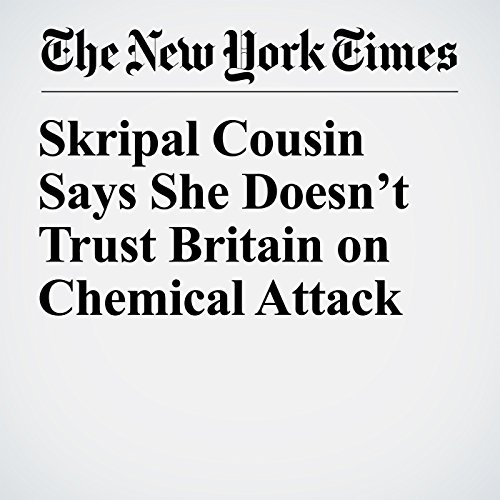 Skripal Cousin Says She Doesn't Trust Britain on Chemical Attack copertina