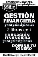 Gestión Financiera Para Principiantes: 2 libros en 1: 25 Reglas Para Administrar Sus Finanzas Personales + Domina Tu Mente Y Aprende Como Atraer El Dinero - Gestionar su Dinero para Lograr la Libertad Financiera
