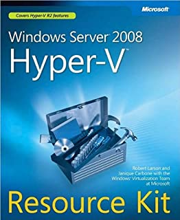 Windows Server 2008 Hyper-V Resource Kit (text only) by R.Larson.J.Carbone.M.W.Virtualization Team