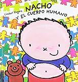 Nacho y el cuerpo humano (Álbumes ilustrados)...