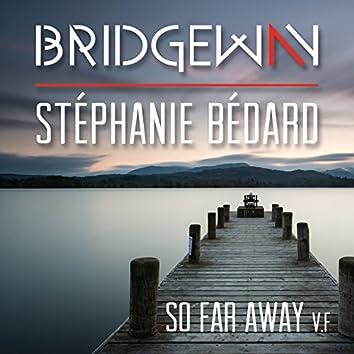 So Far Away (feat. Stéphanie Bédard) [Version française]