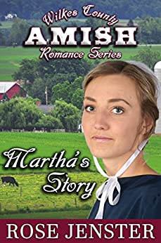Martha's Story: A Sweet Amish Love Journey (Wilkes County Amish Romance Series Book 1) by [Rose Jenster, Amber Lansing]