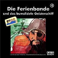 Die Ferienbande und das bumsfidele Geisterschiff (Ferienbande 4) Hörbuch