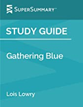 Study Guide: Gathering Blue by Lois Lowry (SuperSummary)