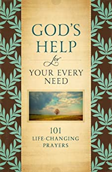 God's Help for Your Every Need: 101 Life-Changing Prayers by [Howard Books]