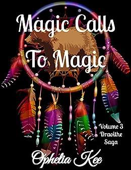 Draoithe: Magic Calls to Magic: Volume Three (Draoithe The Saga Book 3) by [Ophelia Kee]