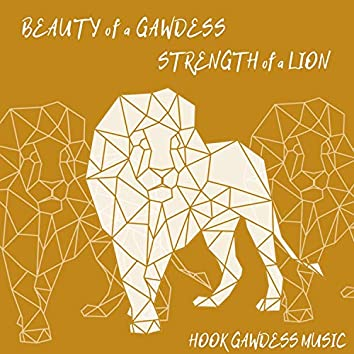 Beauty of a Gawdess/Strength of a Lion