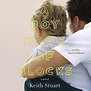 A Boy Made of Blocks     A Novel              Written by:                                                                                                                                 Keith Stuart                               Narrated by:                                                                                                                                 Gavin Osborn                      Length: 11 hrs and 38 mins     Not rated yet     Overall 0.0