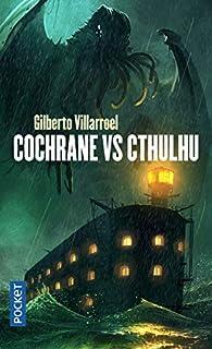 Cochrane vs Cthulhu par Villarroel