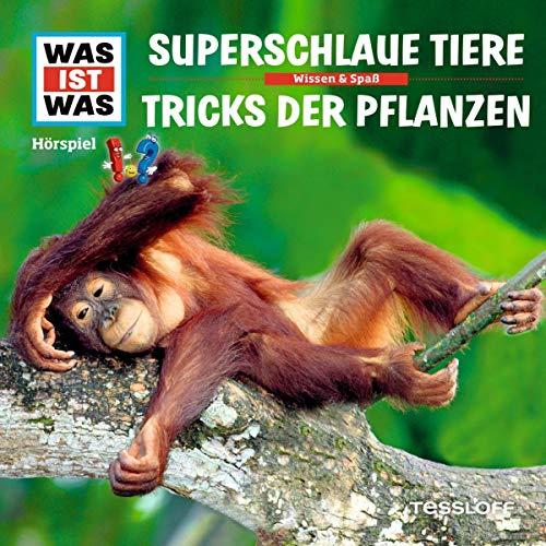 Superschlaue Tiere / Tricks der Pflanzen Titelbild