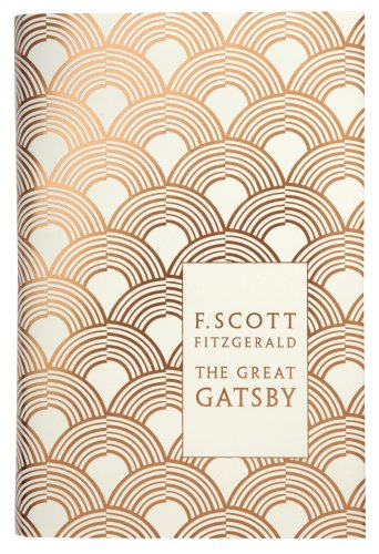 The Great Gatsby: Scott F. Fitzgerald (Penguin F Scott Fitzgerald Hardback Collection)