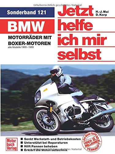 BMW Motorräder mit Boxer-Motoren: Alle Modelle 1969-1989: alle Modelle 1969-1989 // Reprint der 2. Auflage 1994 (Jetzt helfe ich mir selbst)