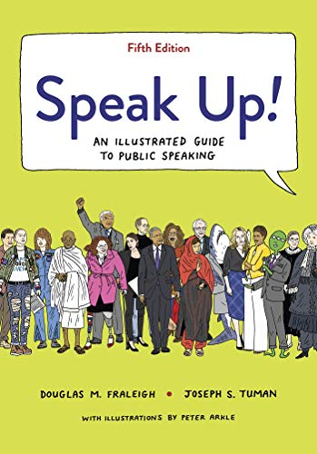 Compare Textbook Prices for Speak Up!: An Illustrated Guide to Public Speaking Fifth Edition ISBN 9781319208127 by Fraleigh, Douglas M.,Tuman, Joseph S.