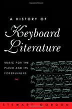 A History of Keyboard Literature: Music for the Piano and Its Forerunners
