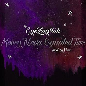 Money Neva Equaled Time