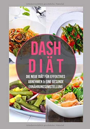 DASH Diät: die neue Diät für effektives Abnehmen & eine gesunde Ernährungsumstellung