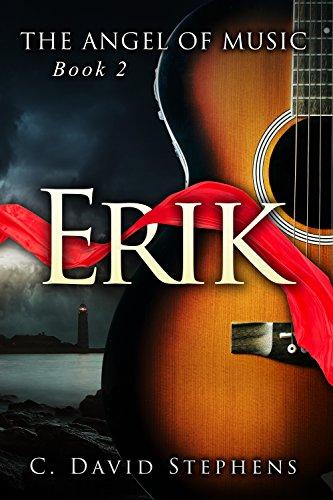 Erik (The Angel of Music Book 2) (English Edition)