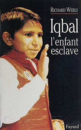 Iqbal: L'enfant esclave (Les enfants du fleuve) (French Edition)