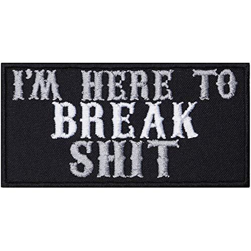 Parche para coser con el texto 'Here to Break Shit', de metal, ideal para chaquetas, chalecos, vaqueros, botes, maletas, 90 x 45 mm