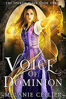 Voice of Dominion (The Spoken Mage Book 3) by [Melanie Cellier]