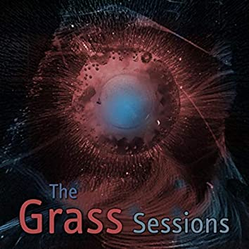 The Grass Sessions