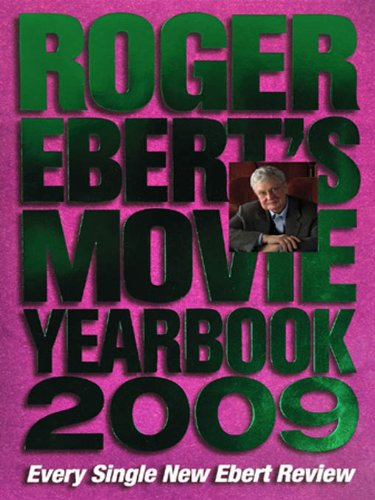 Roger Ebert's Movie Yearbook 2009 (English Edition)