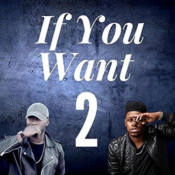 If You Want 2 (feat. Jor'dan Armstrong)