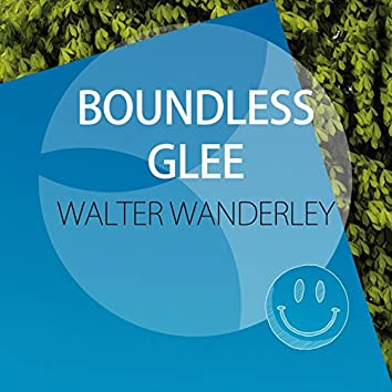 Boundless Glee
