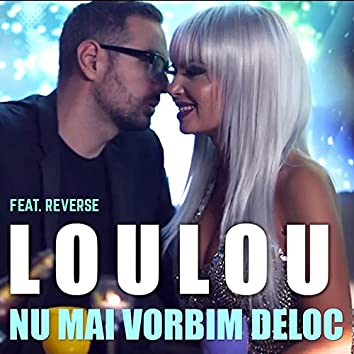 Nu Mai Vorbim Deloc (feat. Reverse)