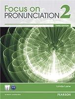Focus on Pronunciation (3E) Level 2 Student Book