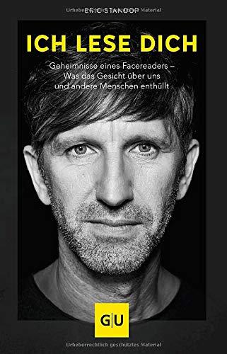 Ich lese dich: Geheimnisse eines Facereaders - Was das Gesicht über uns und andere Menschen enthüllt (GU Mind & Soul Einzeltitel)