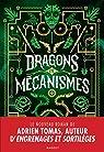 Dragons et mécanismes par Tomas