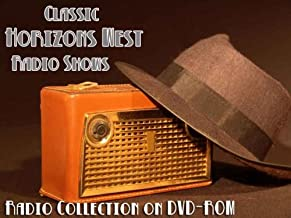 13 Classic Horizons West Old Time Radio Broadcasts on DVD (over 6 Hours 38 Minutes running time)