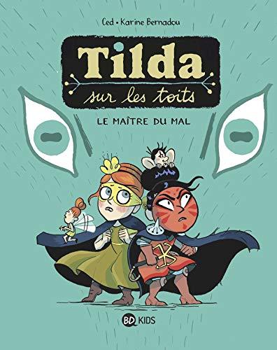 Tilda sur les toits, Tome 02 : Le Maître du Mal (French Edition)