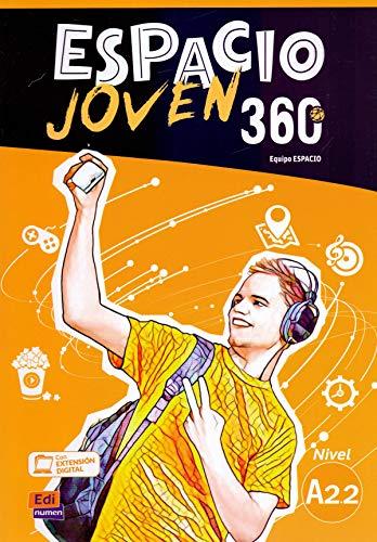 Espacio Joven 360 A2.2 - Libro del Alumno: Libro del Alumno con codigo de accesso al ELETeca