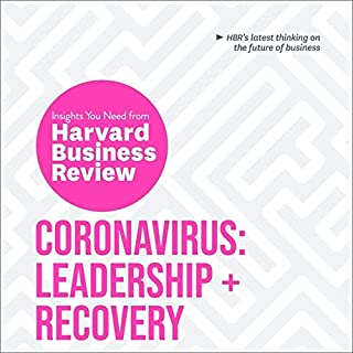 Coronavirus Lib/E: Leadership and Recovery: The Insights You Need from Harvard Business Review