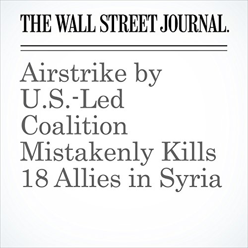 Airstrike by U.S.-Led Coalition Mistakenly Kills 18 Allies in Syria copertina