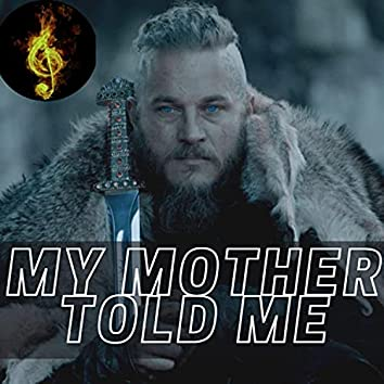 My Mother Told Me (feat. Perly i Lotry)