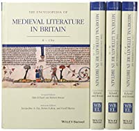 The Encyclopedia of Medieval Literature in Britain, 4 Volume Set (Wiley-Blackwell Encyclopedia of Literature)