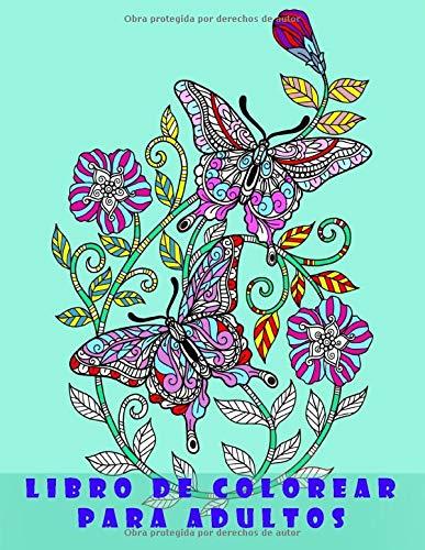 Libro de colorear para adultos: Cuadernos para colorear adultos flores,mandalas naturaleza ,anti estrés ,de paz yoga/mandalas para meditar