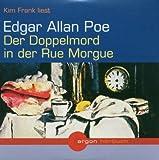 Kim Frank liest Edgar Allan Poe, Der Doppelmord in der Rue Morgue [Tonträger] Gesamttitel: Argon-Hörbuch