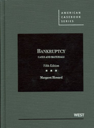 Cases and Materials on Bankruptcy (American Casebook Series)