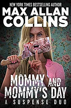 Mommy & Mommy's Day: A Suspense Duo by [Max Allan Collins]