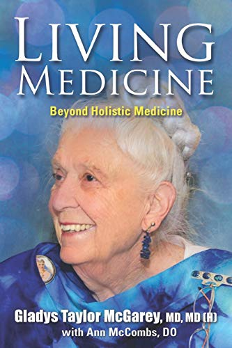 Compare Textbook Prices for Living Medicine  ISBN 9781949001938 by McGarey, Dr. Gladys Taylor,McCombs, Dr. Ann