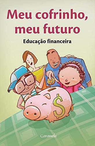 Meu Cofrinho Meu Futuro Educação Financeira