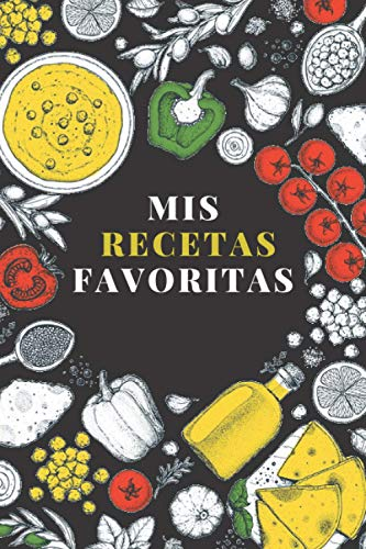 Mis Recetas Favoritas: Libro de recetas en blanco para escribir, libro de cocina de bricolaje vacío con plantilla, cuaderno organizador para ... blanco para escribir ... Esposa, mamá e hija