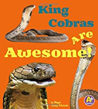King Cobras Are Awesome! (Awesome Asian Animals)
