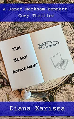 The Blake Assignment (A Janet Markham Bennett Cozy Thriller Book 2) by [Diana Xarissa]