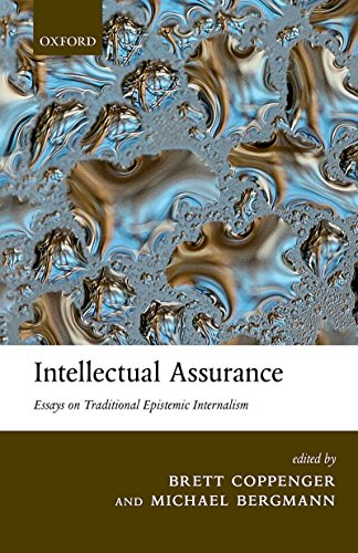 Intellectual Assurance: Essays on Traditional Epistemic Internalism