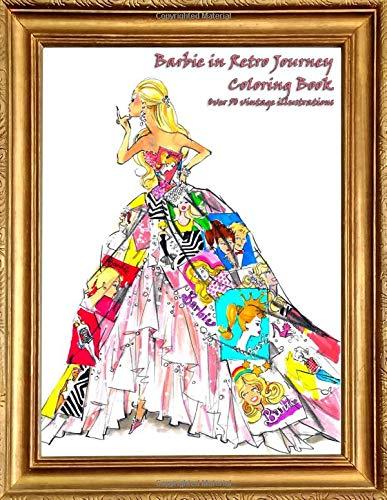 Barbie in Retro Journey: Coloring Book: Over 50 vintage illustrations
